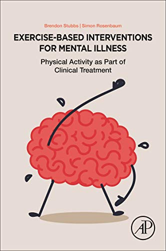- Exercise-Based Interventions for Mental Illness: Physical Activity as Part of Clinical Treatment