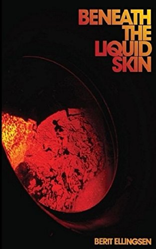 Beneath The Liquid Skin: Stories
