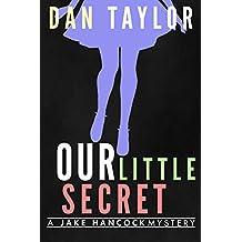 Our Little Secret (Jake Hancock Private Investigator Mystery series Book 5)
