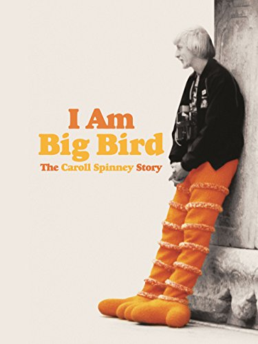 i-am-big-bird-the-caroll-spinney-story
