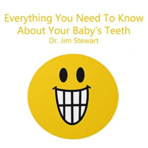 Everything You Need to Know About Your Baby's Teeth Audiobook