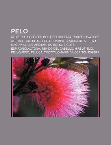 Pelo: Alopecia, Color de Pelo, Peluqueria, Rubio, Navaja de Afeitar, Color del Pelo, Champu, Brocha de Afeitar, Maquinilla d...