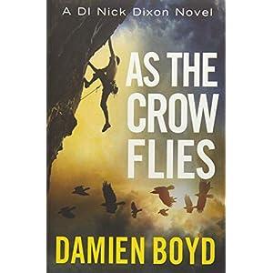 As the Crow Flies: 1 (DI Nick Dixon Crime)