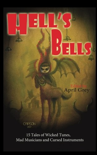 Hell's Bells: Wicked Tunes, Mad Musicians and Cursed Instruments (Hell's Series) (Volume 4)