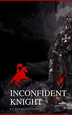 Inconfident Knight: You should not trust him (English Edition)