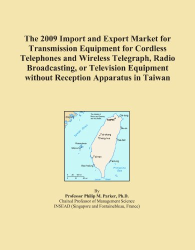 The 2009 Import and Export Market for Transmission Equipment for Cordless Telephones and Wireless Telegraph, Radio Broadcasting, or Television Equipment without Reception Apparatus in Taiwan