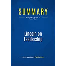Summary: Lincoln on Leadership: Review and Analysis of Philips' Book
