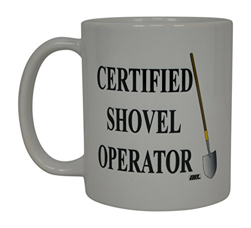 (Funny Coffee Mug Certified Shovel Operator Construction Labor Novelty Cup Great Gift Idea For Men Worker Union Laborer Humor Brother or Friend)