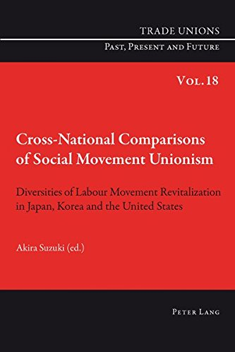 Cross-National Comparisons of Social Movement Unionism: Diversities of Labour Movement Revitalization in Japan, Korea an