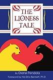 The Lioness Tale, Diane Pendola, 0595351395