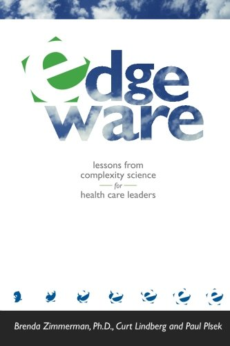 Edgeware: Lessons from Complexity Science for Health Care Leaders