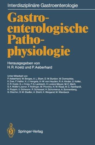 Gastroenterologische Pathophysiologie (Interdisziplinäre Gastroenterologie) (German Edition)