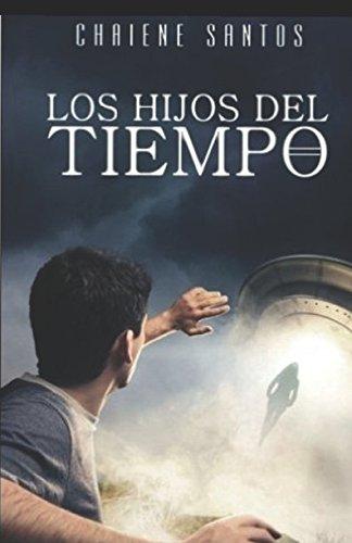 Los Hijos del Tiempo (Spanish Edition) [Chaiene Santos] (Tapa Blanda)