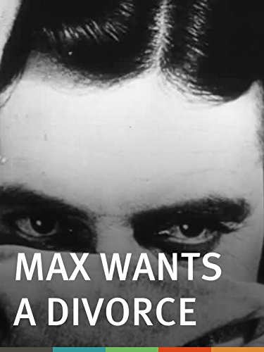 Max Wants a Divorce
