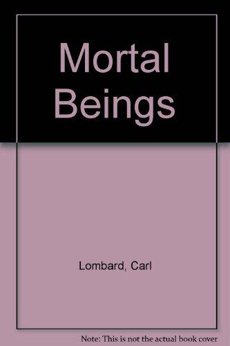Mortal Beings