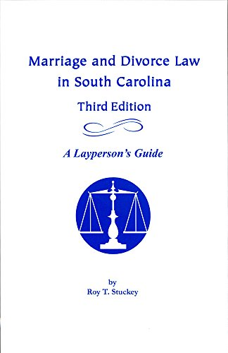 Marriage and Divorce Law in South Carolina: A Layperson's Guide