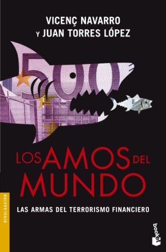 Descargar Libro Los Amos Del Mundo. Las Armas Del Terrorismo Financiero Vicenç Navarro