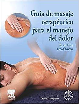 Guía De Masaje Para Terapeutas Manuales: Lumbalgia Y Dolor Pélvico + Dvd-rom por L. Chaitow epub
