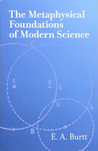(The Metaphysical Foundations of Modern Science)