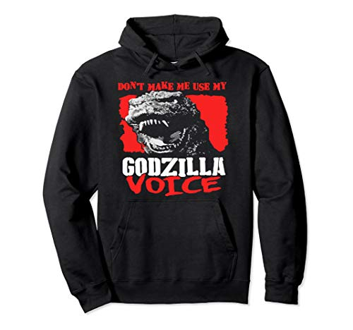 Don't Make Me Use My Godzilla-Voice Pullover Hoodie T-Shirt