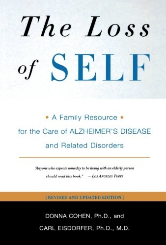 The Loss of Self: A Family Resource for the Care of Alzheimer's Disease and Related Disorders (Revised Edition) ebook