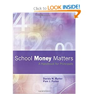 School Money Matters: A Handbook for Principals Davida W. Mutter