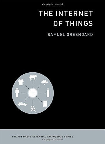 The Internet Of Things  The Mit Press Essential Knowledge Series
