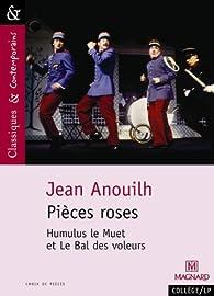 Pièces roses : Humulus le Muet - Le Bal des voleurs par Jean Anouilh