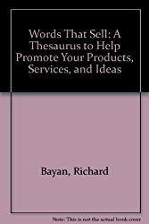 Words That Sell: A Thesaurus to Help Promote Your Products, Services, and Ideas