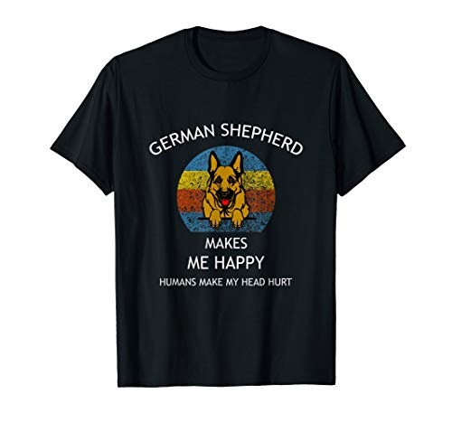 - German Shepherd Makes Me Happy - Dog T Shirt