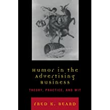 Humor in the Advertising Business: Theory, Practice, and Wit