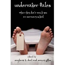 Undertaker Tales: What They Don't Teach You at Mortuary School