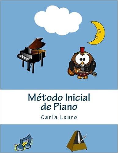 Metodo Inicial de Piano (Portuguese Edition): Carla Louro: 9789898627223: Amazon.com: Books