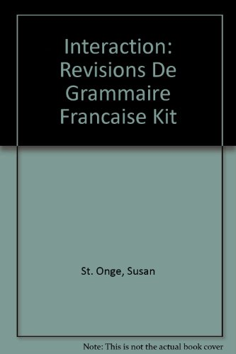 Interaction: Revisions De Grammaire Francaise Kit (French Edition)