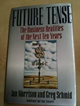 Future Tense: The Business Realities of the Next Ten Years