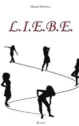 L.I.E.B.E.