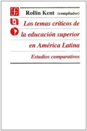Book cover from Los temas críticos de la educación superior en América Latina I, vol. 1.  Estudios comparativos (Spanish Edition) by Kent Rollin (comp.)