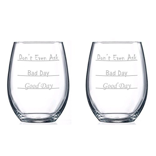 Good Day - Bad Day - Don't Even Ask Stemless Wine Glass (Set of 2)
