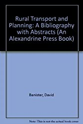 Rural Transport and Planning: A Bibliography with Abstracts (An Alexandrine Press Book)
