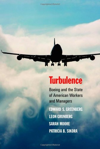 Read Online Turbulence: Boeing and the State of American Workers and Managers PDF