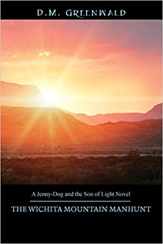 Book THE WICHITA MOUNTAIN MANHUNT: A Jenny-Dog and the Son of Light Novel