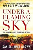 img - for Daniel James Brown: Under a Flaming Sky : The Great Hinckley Firestorm of 1894 (Paperback); 2016 Edition book / textbook / text book