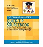 img - for The Training Manager's Quick-tip Sourcebook: Surefire Tools, Tactics and Strategies to Solve Common Training Challenges book / textbook / text book