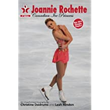 Joannie Rochette: Canadian Ice Princess (Skate Stars Book 1)
