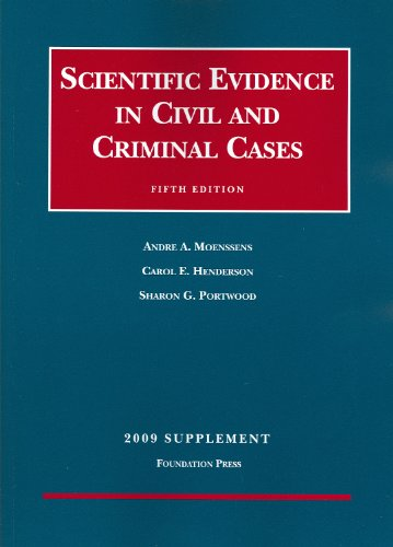 Scientific Evidence in Civil and Criminal Cases, 5th, 2009 Supplement