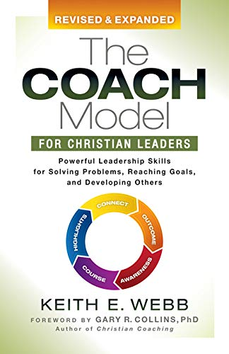 - The Coach Model for Christian Leaders: Powerful Leadership Skills for Solving Problems, Reaching Goals, and Developing Others