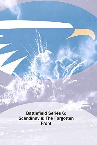 Battlefield Series 6: Scandinavia; The Forgotten Front ()