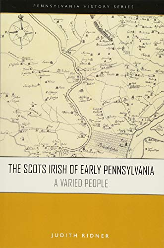 The Scots Irish of Early Pennsylvania: A Varied People