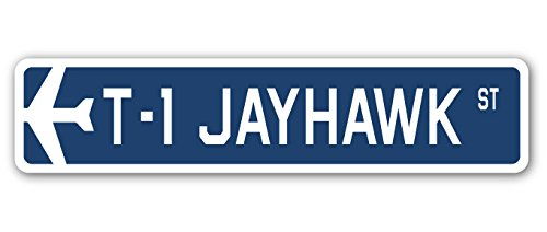 T-1 Jayhawk Street Sign Air Force Aircraft Military | Indoor/Outdoor | 18