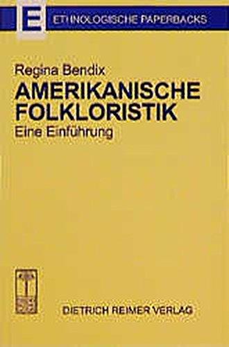 Amerikanische Folkloristik: Eine Einführung (Ethnologische Paperbacks)